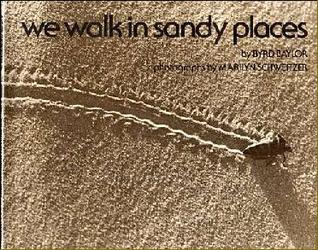 We Walk In Sandy Places by Byrd Baylor