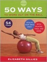50 Ways to Work Out on the Ball