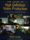 The Guide to High Definition Video Production: Preparing for a Widescreen World