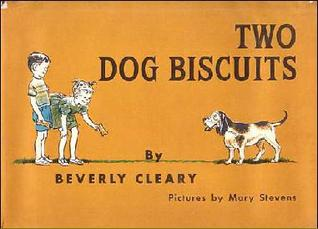 Two Dog Biscuits by Beverly Cleary