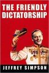 The Friendly Dictatorship