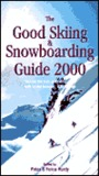 The Good Skiing and Snowboarding Guide 2000