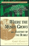 Where the Money Grows and Anatomy of the Bubble