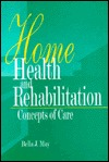 Home Health and Rehabilitation: Concepts of Care