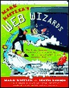 PDF Download Mark Kistlers Web Wizards: Build Your Own Homepage with Public TVs Favorite Cybercartoonist and His Pal Webmaster Dennis