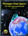 """Messages from Space: The Solar System and Beyond, Grades 5-""""8"""