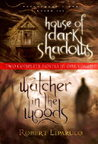 House of Dark Shadows/Watcher in the Woods (Dreamhouse Kings, #1-2)