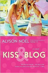 Kiss And Blog by Alyson Noel