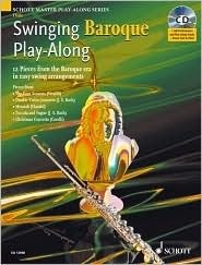 Swinging Baroque Play-Along for Flute: 12 Pieces from the Baroque Era in Easy Swing Arrangements