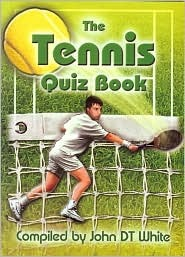 Tennis Quiz Book, The: Covering Wimbledon And Other Grand Slams