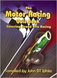 Motor Racing Quiz Book, The: Covering Grand Prix Racing