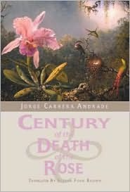 century-of-the-death-of-the-rose-selected-poems-of-jorge-carrera-andrade