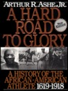 A Hard Road to Glory: A History of the African-American Athlete