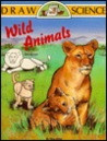 Wild Animals (Draw Science Series)