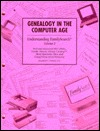 Genealogy in the Computer Age Vol. 2: Understanding Familysearch - Personal Ancestral File (Paf), Family History Library Catalog, More Resource Files