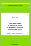 The Inheritance of Animal Symbols in Modern Literature and World Culture: Essays, Notes and Lectures