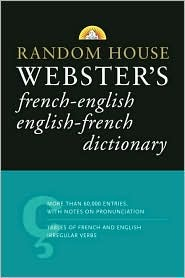 Random House Webster's French-English English-French Dictionary