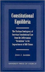Constitutional Equilibria: The Partisan Contingency of American Constitutional Law from the Jefferson 'revolution' to the Impeachment of Bill Clinton