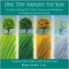 One Trip Around the Sun: A Guide to Using Diet, Herbs, Exercise and Meditation to Harmonize with the Seasons