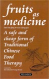 Fruits As Medicine: A Safe and Cheap Form of Traditional Chinese Food Therapy