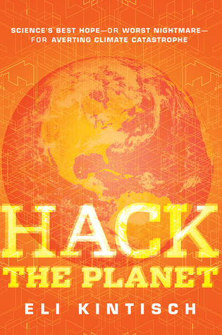 Hack the Planet by Eli Kintisch