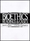 Bioethics: Readings and Cases