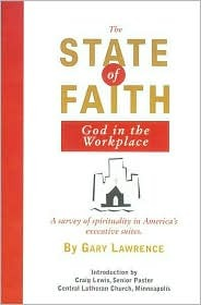 The State of Faith: God in the Workplace: A Survey of Spirituality in America's Executive Suites