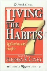 Living the 7 Habits: Applications & Insights