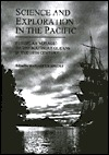 Science and Exploration in the Pacific: European Voyages to the Southern Oceans in the Eighteenth Ce