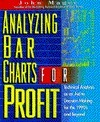 Analyzing Bar Charts for Profit: Technical Analysis as an Aid to Decision Making for The...