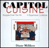 Capitol Cuisine: Recipes from the Hill: A Bipartisan Cookbook