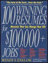 100 Winning Resumes for $100,000 + Jobs: Resumes That Can Change Your Life