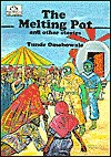 The Melting Pot and Other Stories