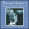 Vacationers from Outer Space by Edward Valfre