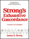 Strong's Exhaustive Concordance, Complete and Unabridged