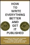 How to Write Everything Better and Get It Published