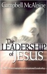 The Leadership of Jesus: The Ultimate Example of Exceptional Leadership