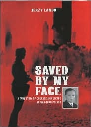 Saved by My Face: A True Story of Courage and Escape in War-Torn Poland