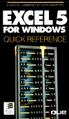 Excel 5 for Windows Quick Reference