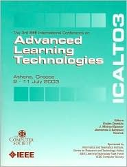 The 3rd IEEE International Conference on Advanced Learning Technologies, 9-11 July 2003, Athens, Greece: Proceedings