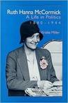 Ruth Hanna McCormick: A Life in Politics, 1880-1944