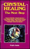 Crystal Healing: The Next Step the Next Step
