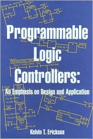 Programmable Logic Controllers: An Emphasis on Design and Application