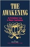 The Awakening: An Evolutionary Leap in Human Consciousness