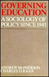 Governing Education: A Sociology of Policy Since 1945