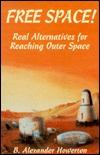Free Space!: Real Alternatives for Reaching Outer Space