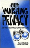 Our Vanishing Privacy: And What You Can Do to Protect Yours
