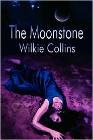 The Moonstone (Wilkie Collins Classic Fiction)