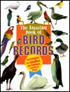 Animal Records - Amazing Book of Bird Records
