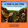 A Walk in the Wild: Exploring a Wildlife Refuge